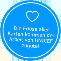 Die Erlöse aller Karten kommen der UNICEF Arbeit für Kinder zugute.